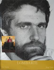 Lombarte / Ambit 1986 Texto Jorge Yunis / Fotos Joan Iriarte ISBN 84-86.47-52-2 DL B-22163-1986